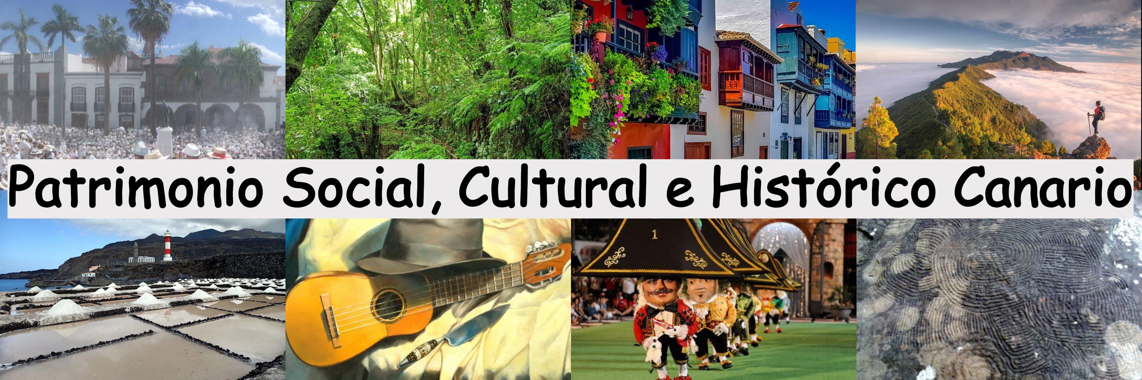 Patrimonio Social, Cultural e Histórico Canario